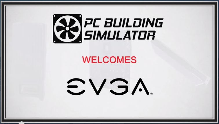 EVGA Joins PC Building Simulator